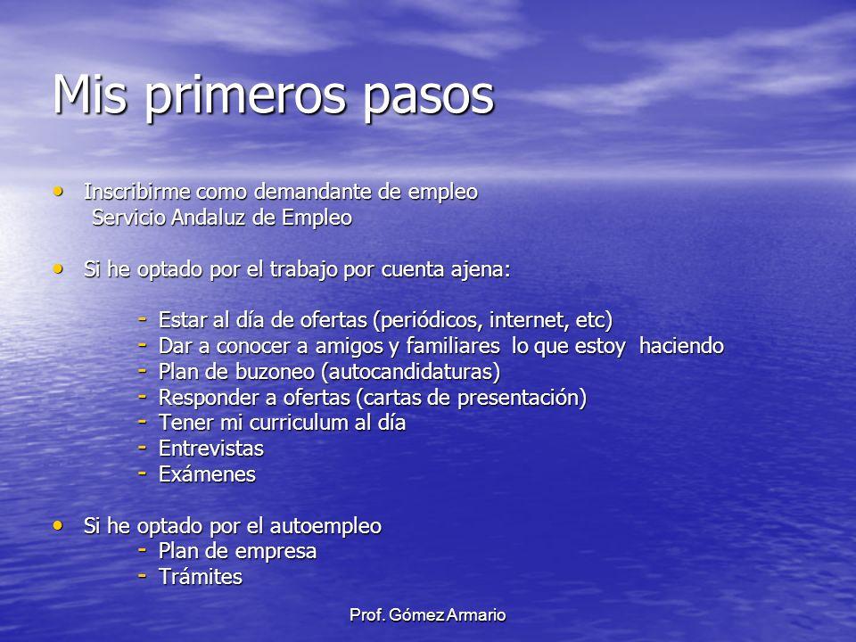 Prof. Gómez Armario Mis primeros pasos Inscribirme como demandante de empleo Inscribirme como demandante de empleo Servicio Andaluz de Empleo Servicio
