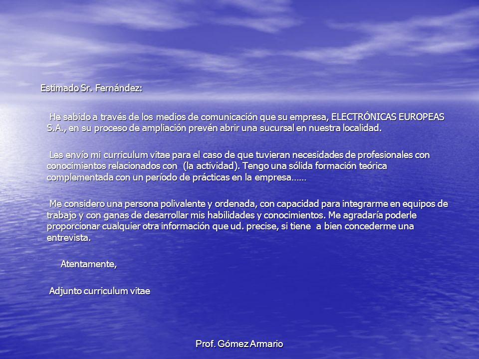 Prof. Gómez Armario Estimado Sr. Fernández: Estimado Sr. Fernández: He sabido a través de los medios de comunicación que su empresa, ELECTRÓNICAS EURO