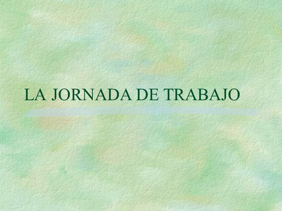 LA JORNADA DE TRABAJO