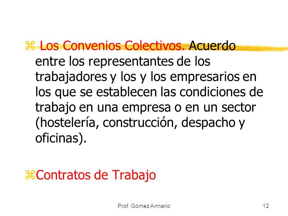 Prof. Gómez Armario11 En el Derecho laboral todo esto es cierto, pero debemos añadir: zLas fuentes externas. Normas provenientes de órganos internacio