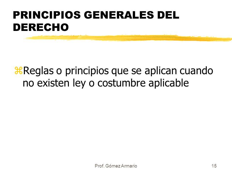 Prof. Gómez Armario14 LA COSTUMBRE zNormas creadas por la colectividad ante la inexistencia de normas escritas, cuyo cumplimiento es obligatorio. zPar