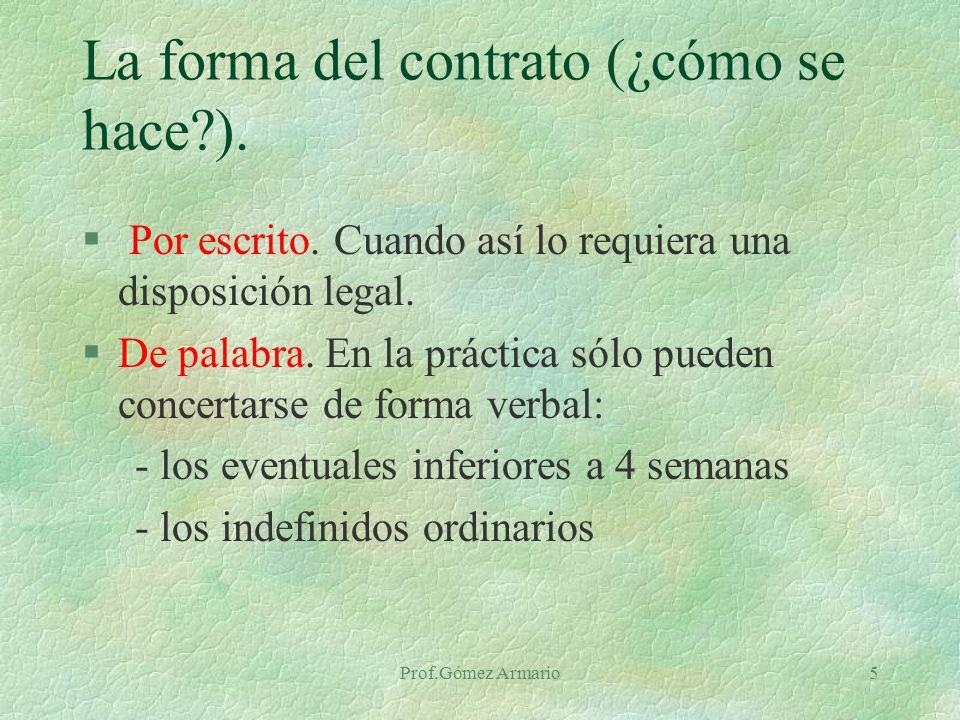 Prof.Gómez Armario15 CONTRATO PARA LA FORMACIÓN (II) § DURACIÓN : entre seis meses y dos años (CC) § JORNADA : No puede concertarse a tiempo parcial.