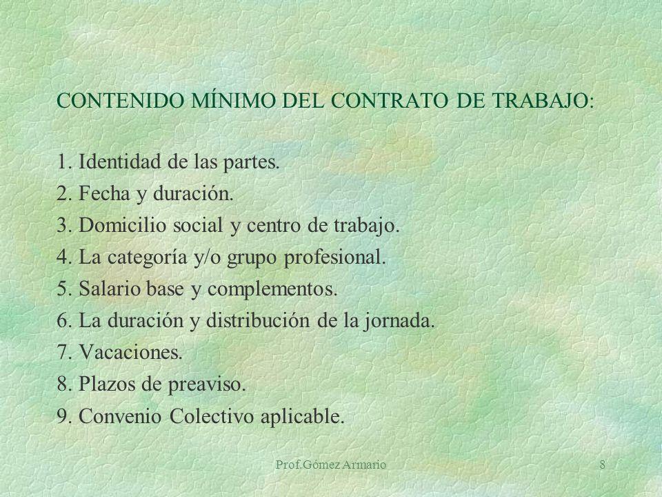 Prof.Gómez Armario8 CONTENIDO MÍNIMO DEL CONTRATO DE TRABAJO: 1.