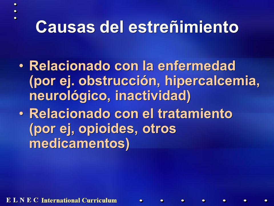 E E N N E E C C L L International Curriculum Causas del estreñimiento Relacionado con la enfermedad (por ej.