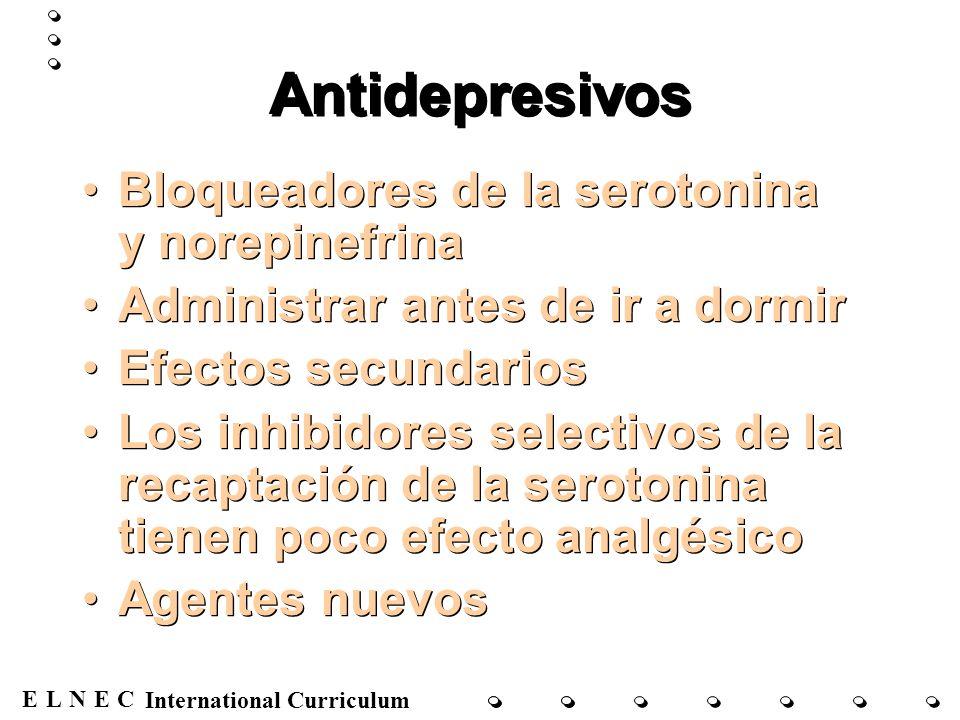 ENECL International Curriculum Antidepresivos Bloqueadores de la serotonina y norepinefrina Administrar antes de ir a dormir Efectos secundarios Los i