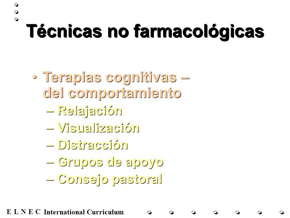 ENECL International Curriculum Técnicas no farmacológicas Terapias cognitivas – del comportamiento –Relajación –Visualización –Distracción –Grupos de