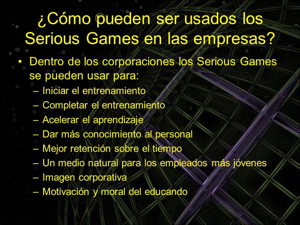 ¿Cómo pueden ser usados los Serious Games en las empresas? Dentro de los corporaciones los Serious Games se pueden usar para: –Iniciar el entrenamient