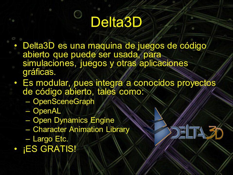 Delta3D Delta3D es una maquina de juegos de código abierto que puede ser usada, para simulaciones, juegos y otras aplicaciones gráficas. Es modular, p