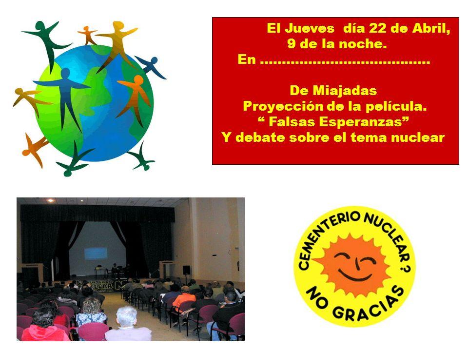 Viernes 23 de Abril, en Mérida, 7 y 30 tarde En el Centro Cultural La Alcazaba Proyección de la película Falsas Esperanzas Y debate sobre el tema nuclear