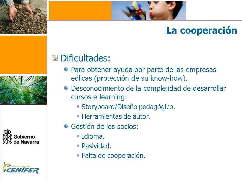 La cooperación Dificultades: Para obtener ayuda por parte de las empresas eólicas (protección de su know-how).