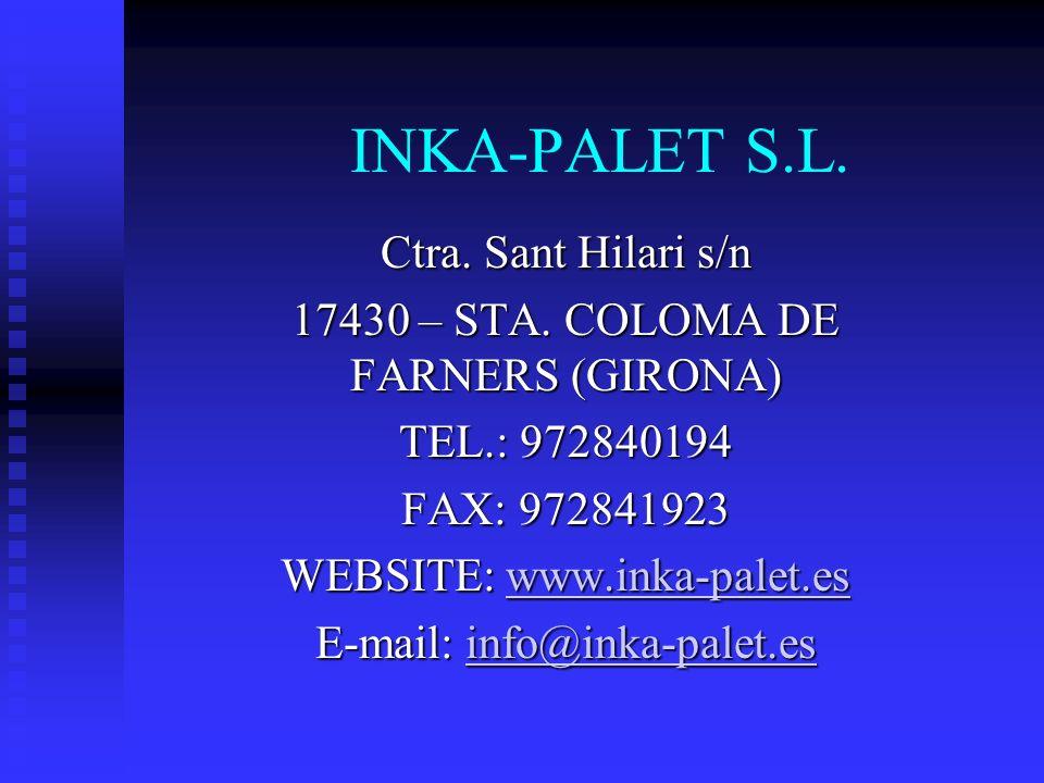 INKA-PALET S.L. Ctra. Sant Hilari s/n 17430 – STA.