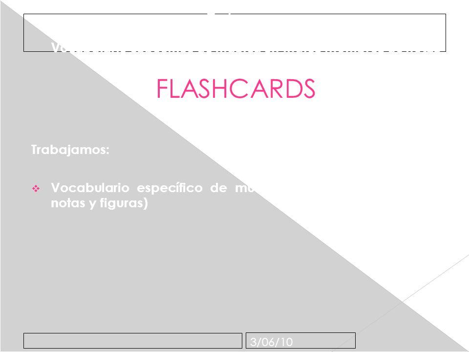 3/06/10 FLASHCARDS Trabajamos: Vocabulario específico de música en inglés (nombres de notas y figuras) FLASHCARDS Trabajamos: Vocabulario específico de música en inglés (nombres de notas y figuras)