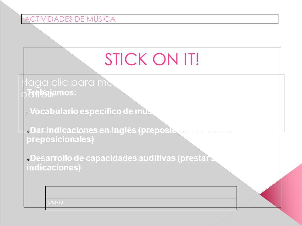 Haga clic para modificar el estilo de subtítulo del patrón 3/06/10 ACTIVIDADES DE MÚSICA STICK ON IT.
