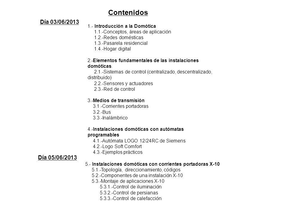 Día 10/06/2013 6.- Sistema inalámbrico Gamma Wave de Siemens 6.1.-Características del sistema 6.2.-Elementos utilizados 6.3.-Pantalla táctil Touch Manager Wave 6.4.-Ejemplos de aplicación Día 12/06/2013 7.- Sistema KNX 7.1.-Asociación KNX 7.2.-Topología, líneas, zonas 7.3.-Direccionamiento 7.3.1.-Direcciones físicas 7.3.2.-Direcciones de grupo 7.4.-Formato de las transmisiones 7.5.-Formato de los mensajes 7.6.-Estructura de los componentes 7.7.-Componentes del sistema 7.7.1.-Unidad de acoplamiento al bus 7.7.2.-Fuente de alimentación 7.7.3.-Sensores 7.7.4.-Actuadores 7.7.5.-Pasarelas 7.7.6.-Pantalla de visualización Touch Manager 8.-Diseño de proyectos con ETS4 8.1.-Ejecutar ETS4 8.2.-Crear una base de datos 8.3.-Importar productos de fabricantes 8.4.-Crear un proyecto 8.5.-Ajustar los parámetros del producto 8.6.-Descargar y ejecutar el proyecto 8.7.-Diagnósticos 8.8.-Monitor de bus y monitor de grupos
