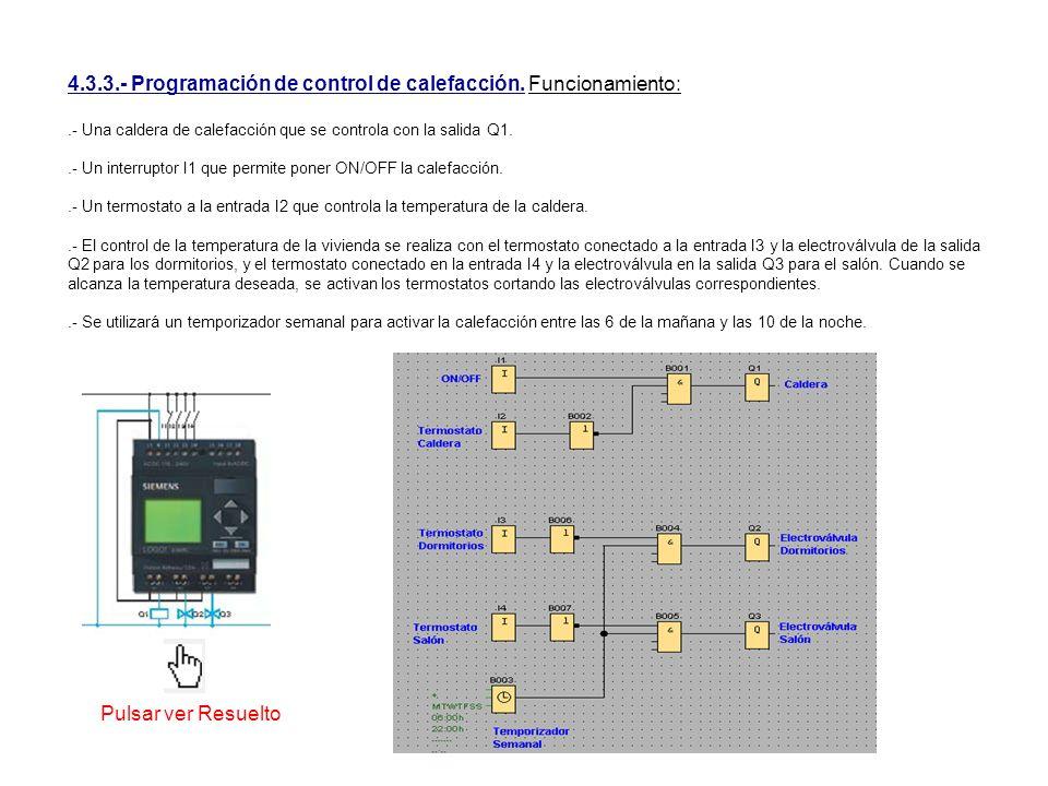 4.3.3.- Programación de control de calefacción. Funcionamiento:.- Una caldera de calefacción que se controla con la salida Q1..- Un interruptor I1 que