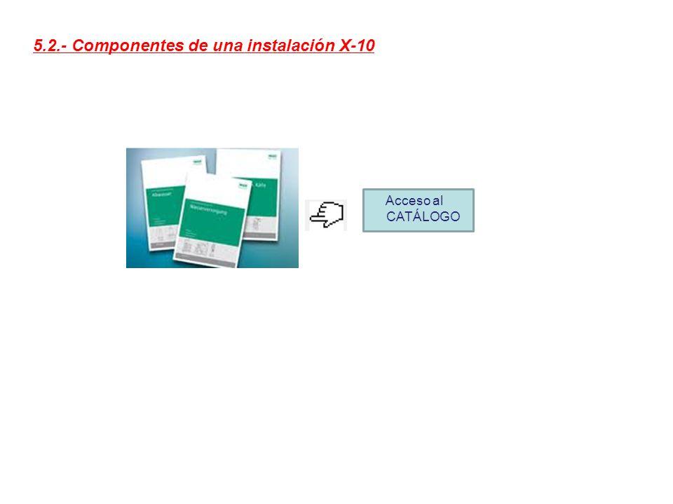 5.2.- Componentes de una instalación X-10 Acceso al CATÁLOGO
