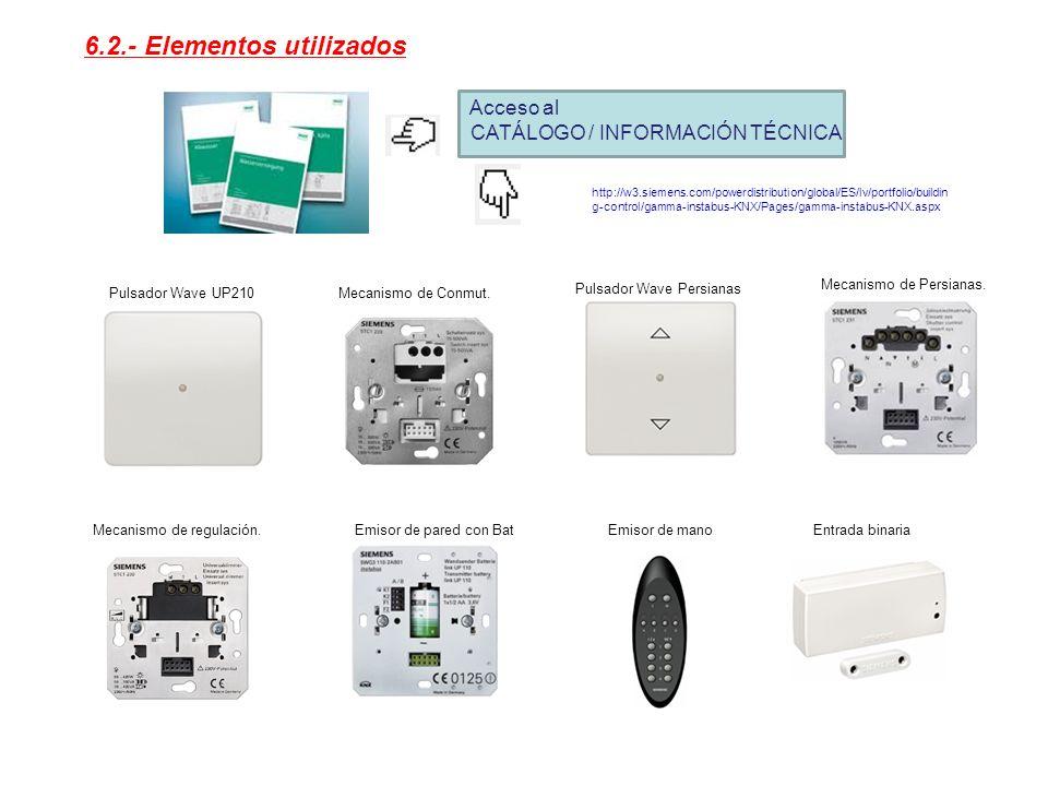 6.2.- Elementos utilizados Acceso al CATÁLOGO / INFORMACIÓN TÉCNICA http://w3.siemens.com/powerdistribution/global/ES/lv/portfolio/buildin g-control/g