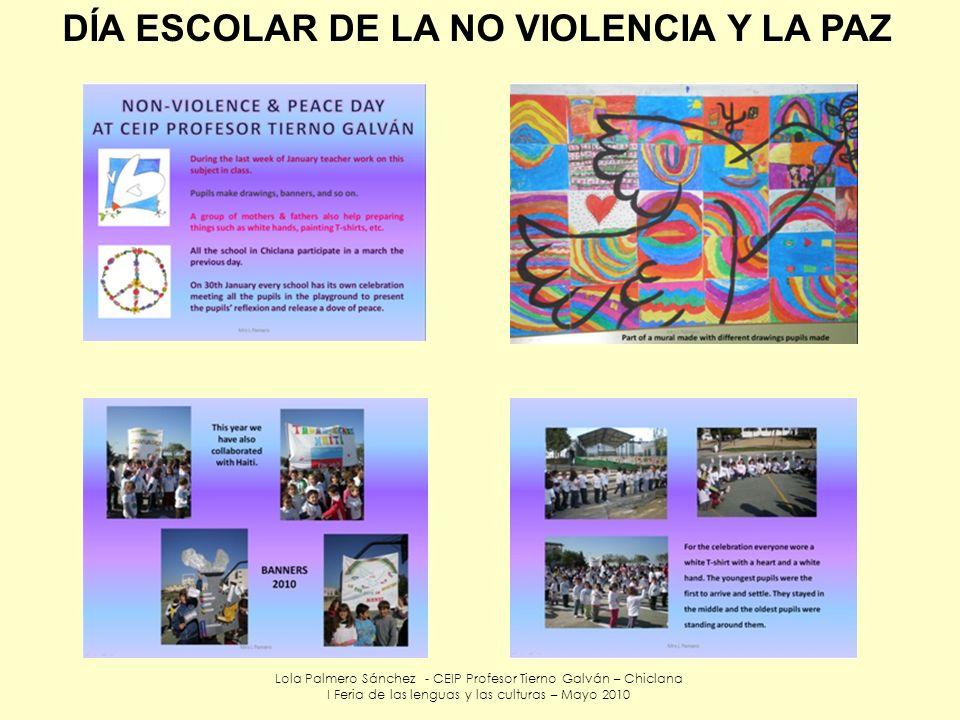 Lola Palmero Sánchez - CEIP Profesor Tierno Galván – Chiclana I Feria de las lenguas y las culturas – Mayo 2010 DÍA ESCOLAR DE LA NO VIOLENCIA Y LA PA