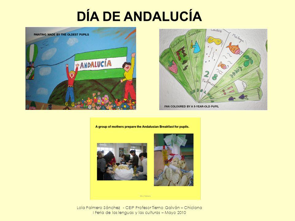 Lola Palmero Sánchez - CEIP Profesor Tierno Galván – Chiclana I Feria de las lenguas y las culturas – Mayo 2010 DÍA DE ANDALUCÍA