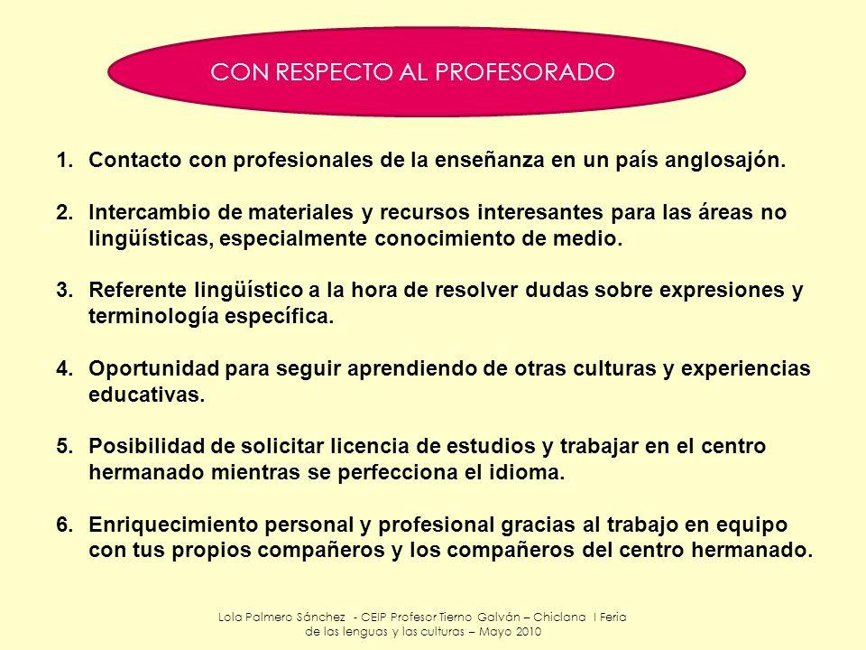 Lola Palmero Sánchez - CEIP Profesor Tierno Galván – Chiclana I Feria de las lenguas y las culturas – Mayo 2010 CON RESPECTO AL PROFESORADO 1.Contacto