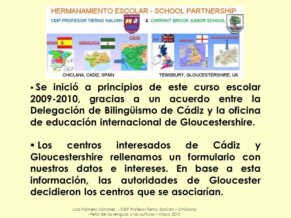 Lola Palmero Sánchez - CEIP Profesor Tierno Galván – Chiclana I Feria de las lenguas y las culturas – Mayo 2010 Se inició a principios de este curso e