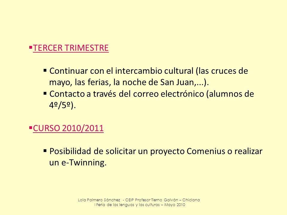Lola Palmero Sánchez - CEIP Profesor Tierno Galván – Chiclana I Feria de las lenguas y las culturas – Mayo 2010 TERCER TRIMESTRE Continuar con el inte