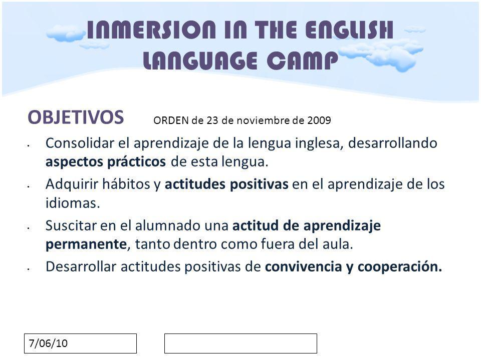 7/06/10 INMERSION IN THE ENGLISH LANGUAGE CAMP COMPETENCIAS BÁSICAS - La mejora de las competencias básicas a través de esta experiencia se traslada a todos los ámbitos de conocimiento, más allá de la competencias lingüisticas de inglés.