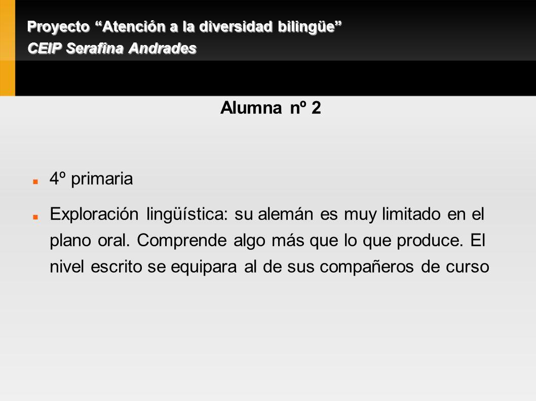 Alumna nº 2 4º primaria Exploración lingüística: su alemán es muy limitado en el plano oral.