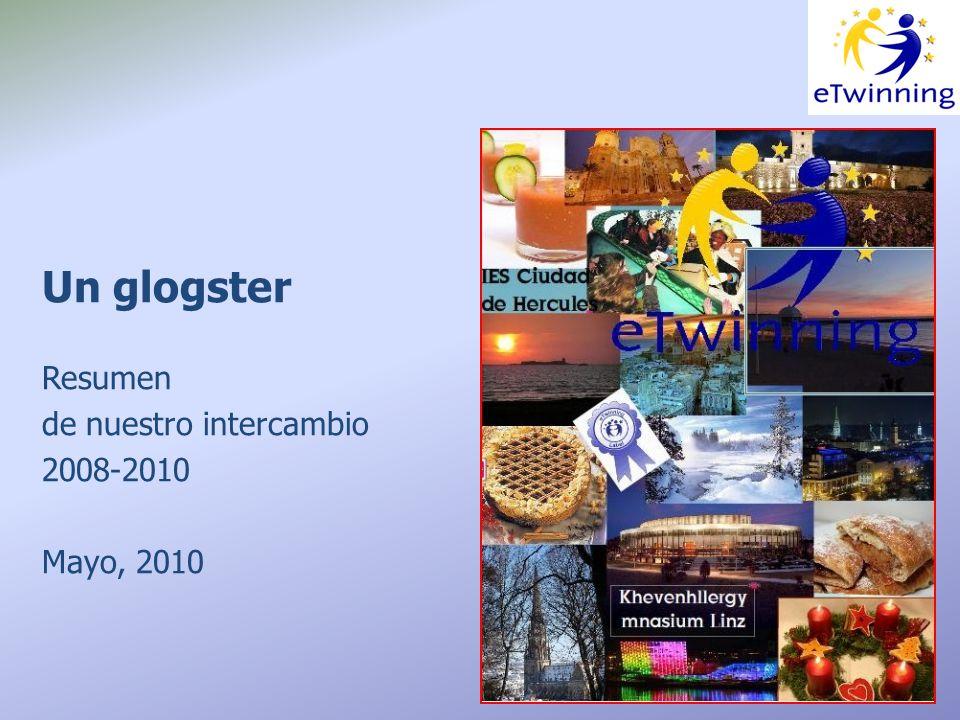 Un glogster Resumen de nuestro intercambio 2008-2010 Mayo, 2010