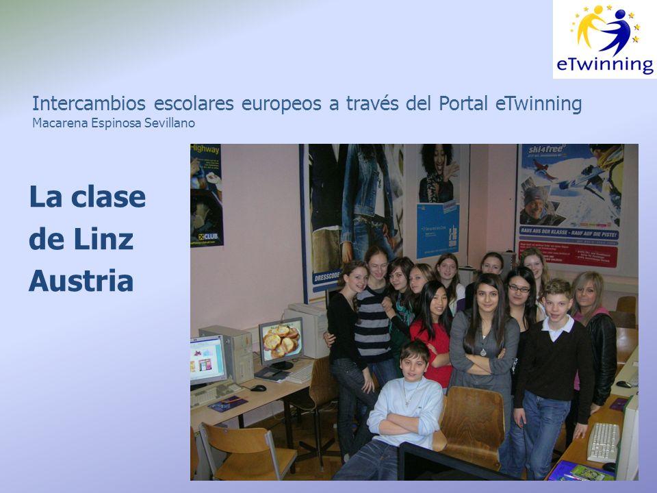 Intercambios escolares europeos a través del Portal eTwinning Macarena Espinosa Sevillano La clase de Linz Austria