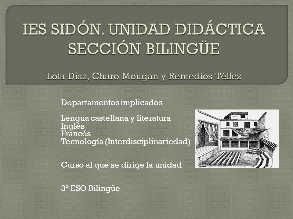 Departamentos implicados Lengua castellana y literatura Inglés Francés Tecnología (Interdisciplinariedad) Curso al que se dirige la unidad 3º ESO Bili