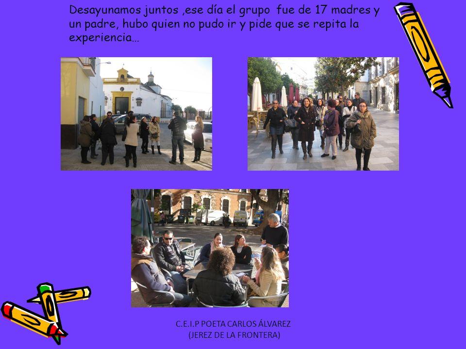 Desayunamos juntos,ese día el grupo fue de 17 madres y un padre, hubo quien no pudo ir y pide que se repita la experiencia… C.E.I.P POETA CARLOS ÁLVAREZ (JEREZ DE LA FRONTERA)