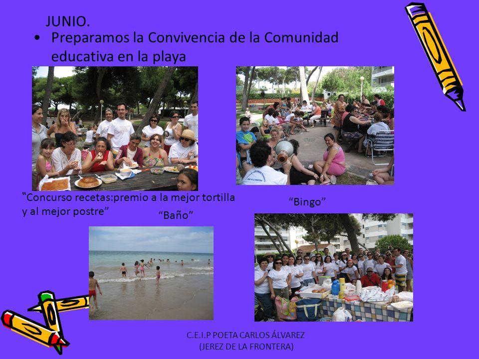 Preparamos la Convivencia de la Comunidad educativa en la playa Concurso recetas:premio a la mejor tortilla y al mejor postre Bingo Baño JUNIO.