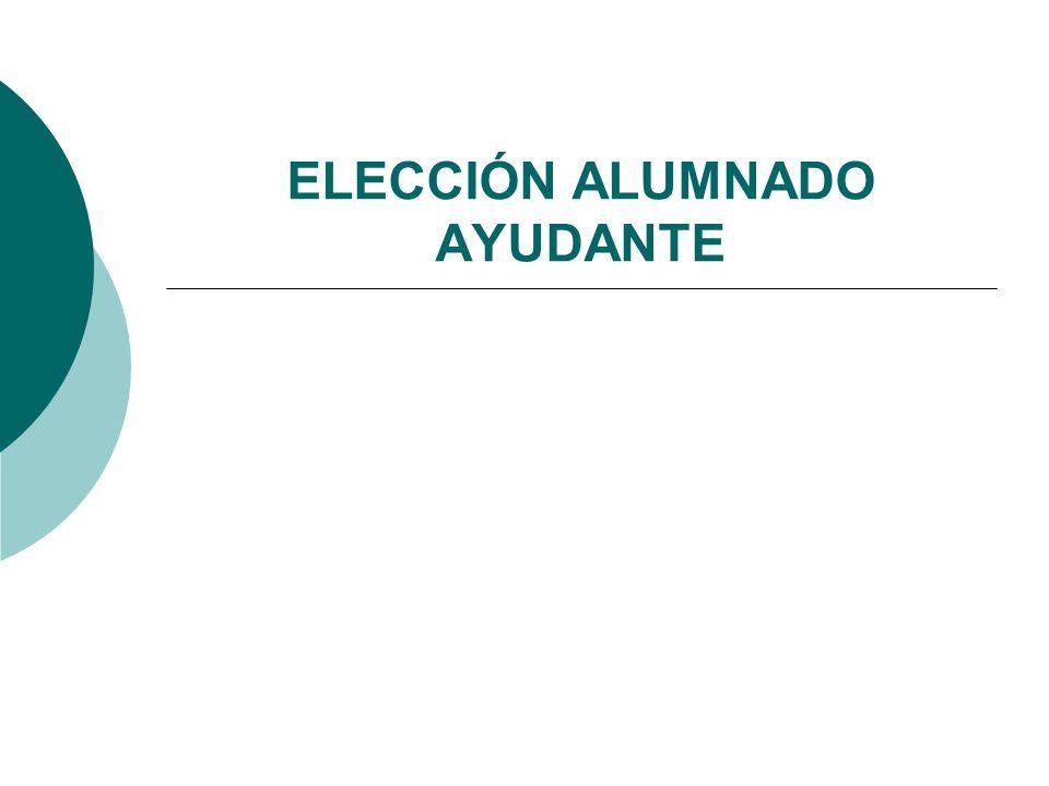 ELECCIÓN ALUMNADO AYUDANTE