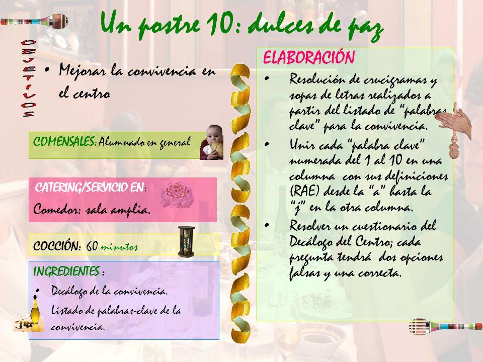 Un postre 10: dulces de paz ELABORACIÓN Resolución de crucigramas y sopas de letras realizados a partir del listado de palabras clave para la conviven