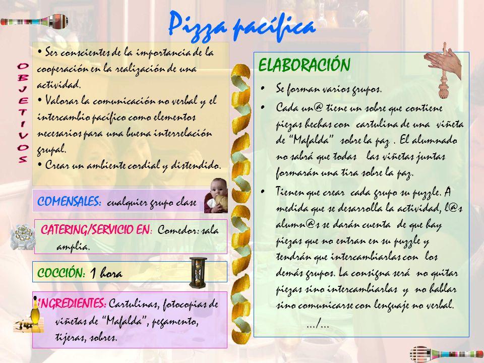 Pizza pacífica ELABORACIÓN Se forman varios grupos. Cada un@ tiene un sobre que contiene piezas hechas con cartulina de una viñeta de Mafalda sobre la