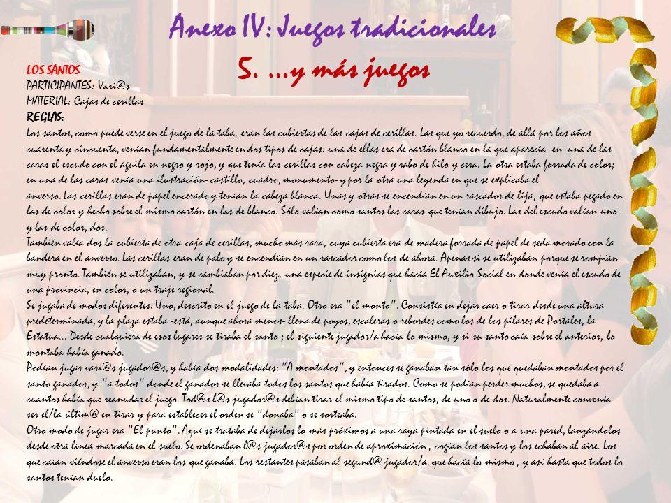Anexo IV: Juegos tradicionales 5. …y más juegos LOS SANTOS PARTICIPANTES: Vari@s MATERIAL: Cajas de cerillas REGLAS: Los santos, como puede verse en e