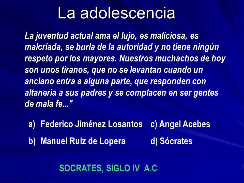 La adolescencia La juventud actual ama el lujo, es maliciosa, es malcriada, se burla de la autoridad y no tiene ningún respeto por los mayores. Nuestr