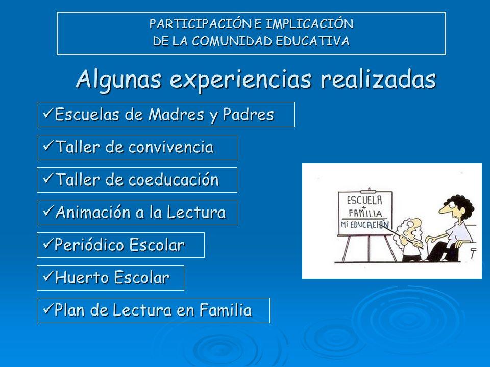 PARTICIPACIÓN E IMPLICACIÓN DE LA COMUNIDAD EDUCATIVA Algunas experiencias realizadas Escuelas de Madres y Padres Escuelas de Madres y Padres Taller d