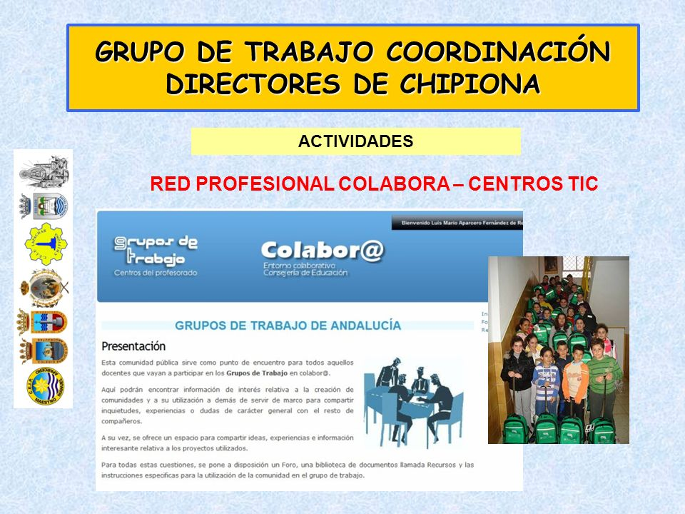 GRUPO DE TRABAJO COORDINACIÓN DIRECTORES DE CHIPIONA ACTIVIDADES RED PROFESIONAL COLABORA – CENTROS TIC