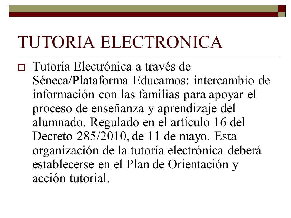 TUTORIA ELECTRONICA Tutoría Electrónica a través de Séneca/Plataforma Educamos: intercambio de información con las familias para apoyar el proceso de