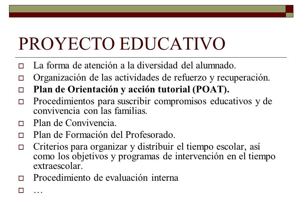 PROYECTO EDUCATIVO La forma de atención a la diversidad del alumnado. Organización de las actividades de refuerzo y recuperación. Plan de Orientación