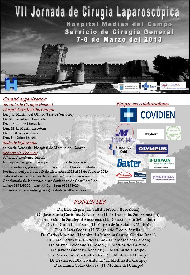 Comité organizador: Servicio de Cirugía General Hospital Medina del Campo Dr. J.C. Martín del Olmo. (Jefe de Servicio) Dr. M. Toledano Trincado Dr. J.