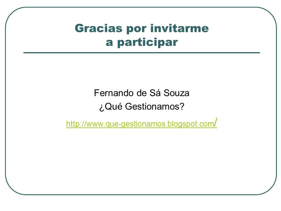 Gracias por invitarme a participar Fernando de Sá Souza ¿Qué Gestionamos.