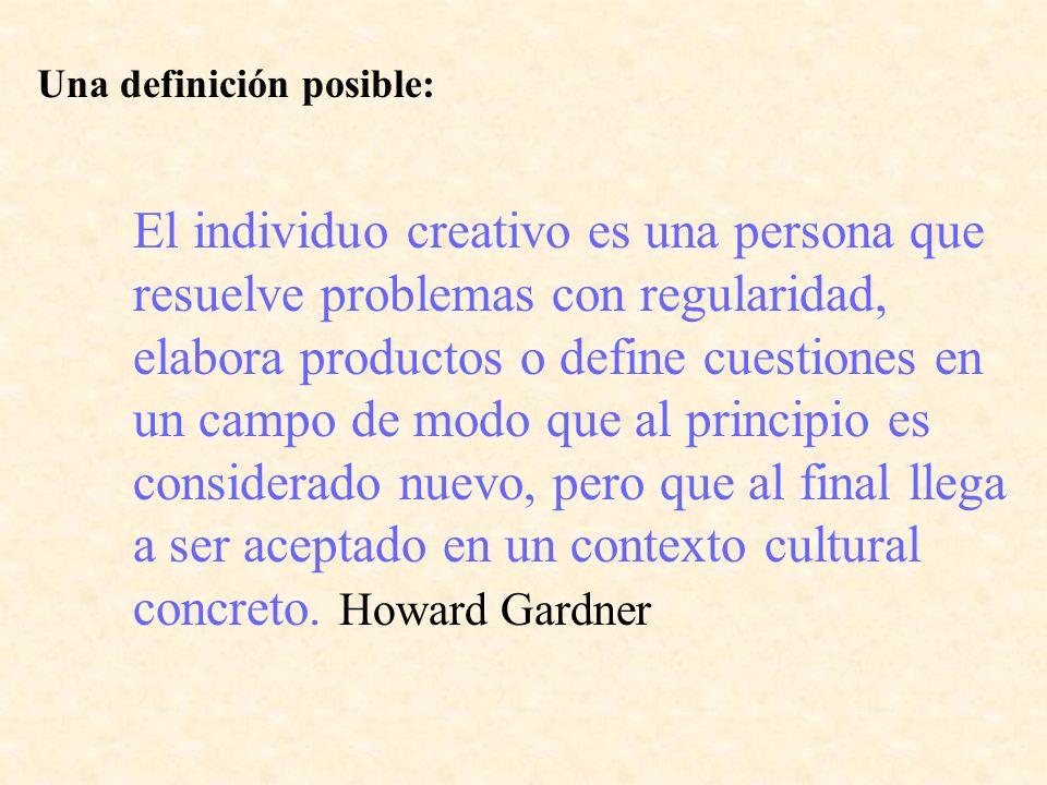 El individuo creativo es una persona que resuelve problemas con regularidad, elabora productos o define cuestiones en un campo de modo que al principi