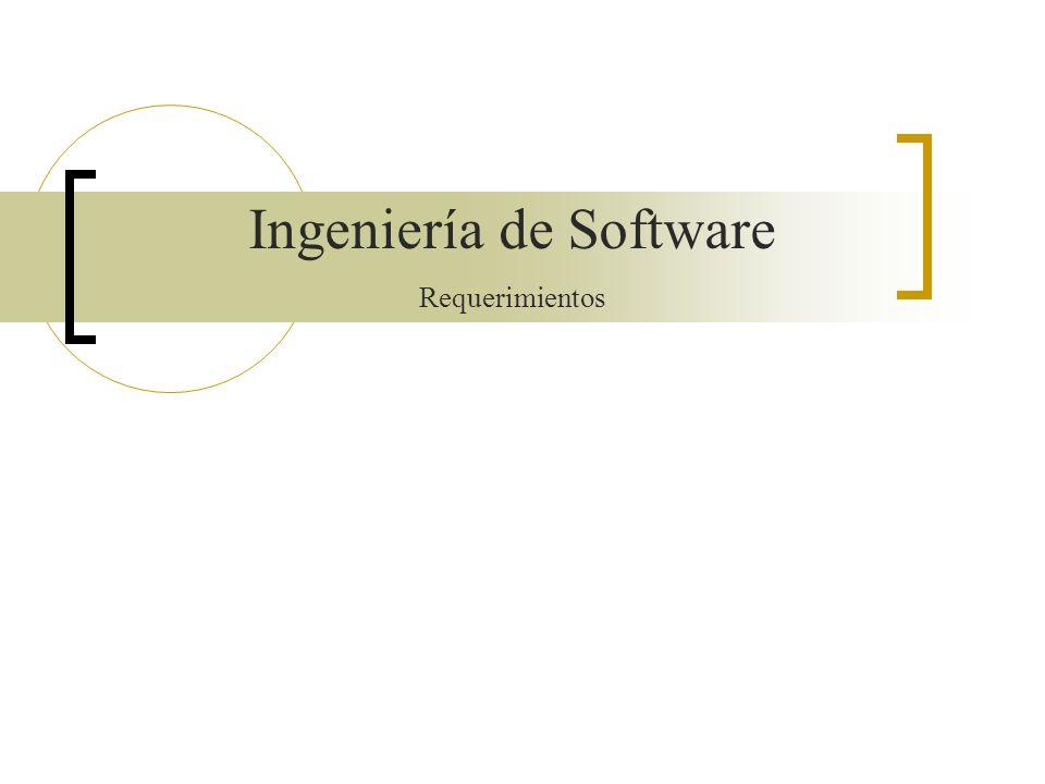 Ingeniería de Software Requerimientos