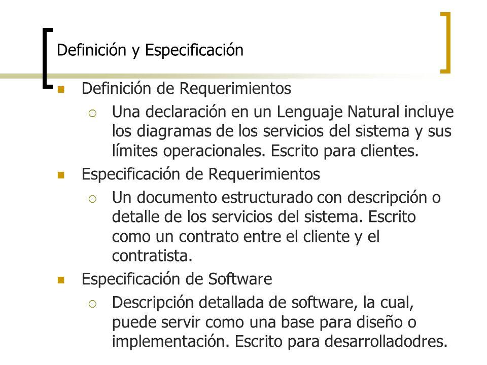 Definición y Especificación Definición de Requerimientos Una declaración en un Lenguaje Natural incluye los diagramas de los servicios del sistema y s