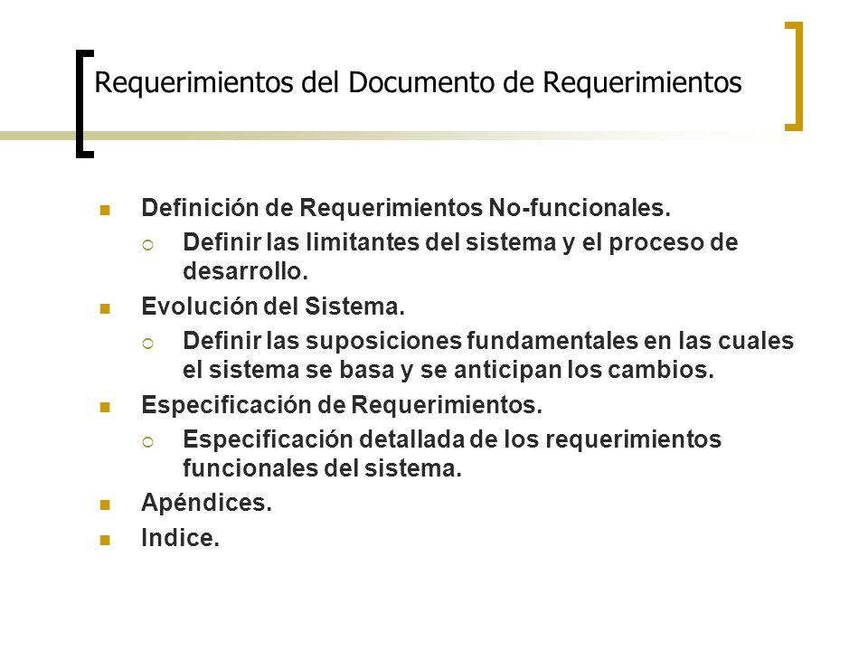 Definición de Requerimientos No-funcionales. Definir las limitantes del sistema y el proceso de desarrollo. Evolución del Sistema. Definir las suposic