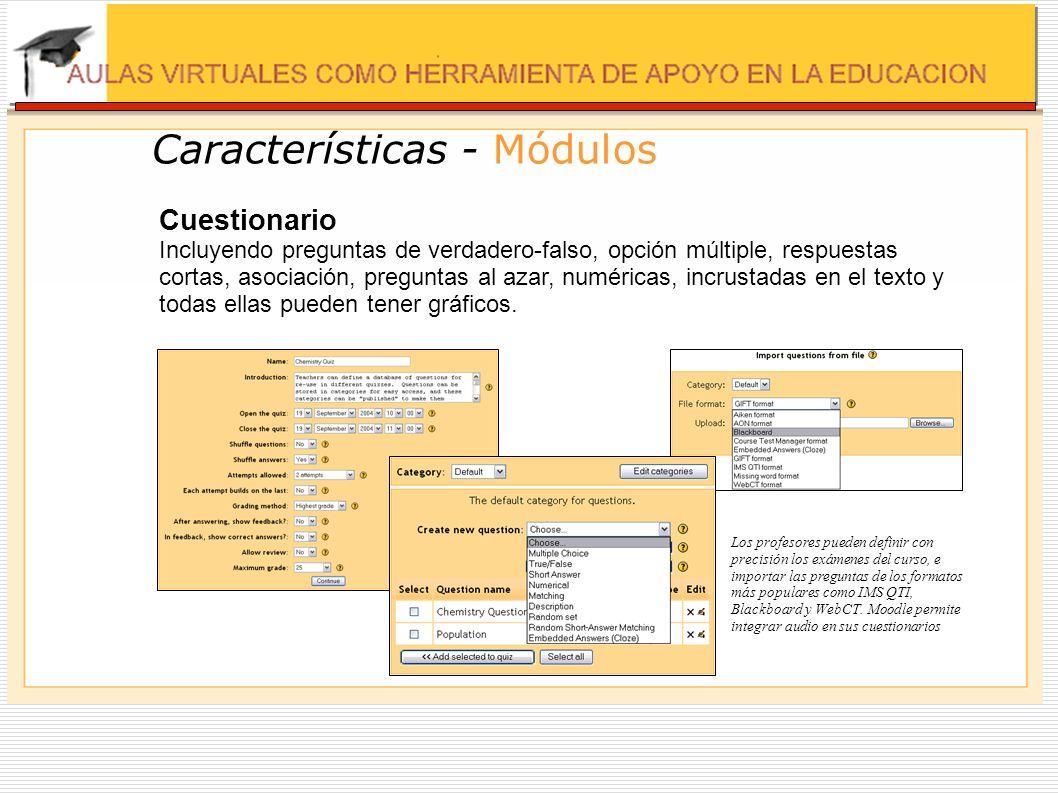 Características - Módulos Encuesta Este módulo ayuda a crear cursos más eficaces ofreciendo una variedad de las encuestas incluyendo el muestreo de incidentes críticos.