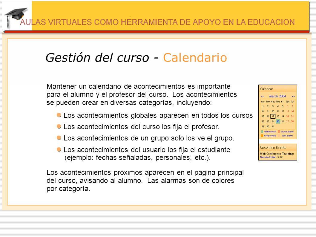 Gestión del curso - Calendario Mantener un calendario de acontecimientos es importante para el alumno y el profesor del curso. Los acontecimientos se